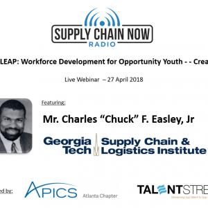 Supply Chain Now Webinar Series: Georgia Tech LEAP featuring Chuck Easley