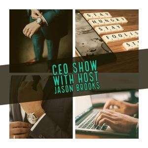 Pensacola Business Radio, Spotlights The CEO Show with Jason Brooks ep 1