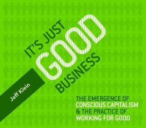 It's Just Good Business with Conscious Capitalism Arizona