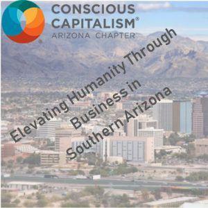 Tucson Business Radio: Conscious Capitalism Ep 8