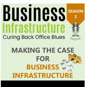 Season 2: Making the Case for Business Infrastructure