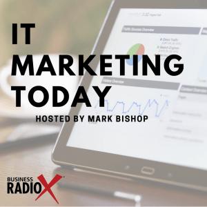 Tucson Business Radio – IT Marketing Today Ep. 2