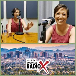 Sara Bernstein on Valley Business RadioX in Phoenix, AZ
