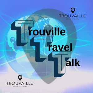 Trouvaille Talks Travel Ep2, w/ Donna Reed & Melissa Rossier