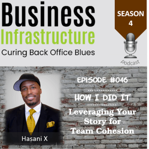 Episode 46: Leveraging Your Story for Team Cohesion with Hasani X
