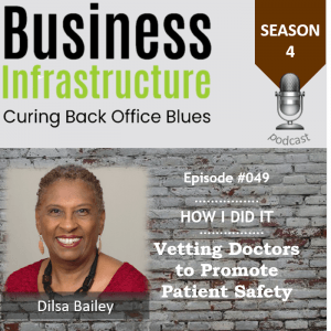 Episode 49: Vetting Doctors to Promote Patient Safety with Dilsa Bailey
