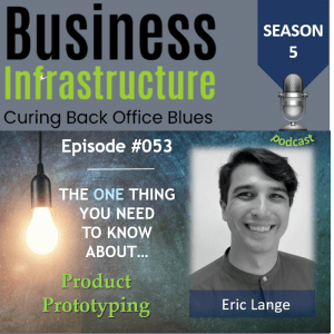 Episode 53: The One Thing You Need to Know About Product Prototyping – Eric Lange