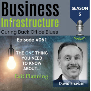 Episode 61: The One Thing You Need to Know About Exit Planning – David Shavzin