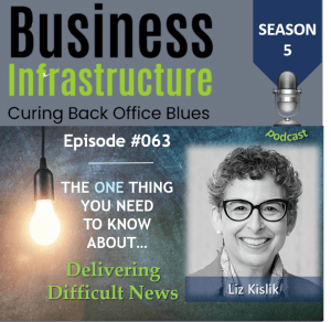 63: The One Thing You Need to Know About Delivering Difficult News – Liz Kislik