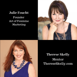 Art of Feminine Marketing Founder Julie Foucht and Business Mentor Therese Skelly