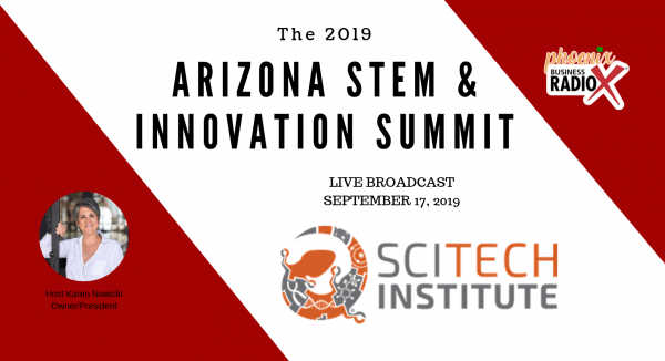 SciTech-Institute-STEM-and-Innovation-Summit-2019-with-Karen-Nowicki-and-Phoenix-Business-RadioX