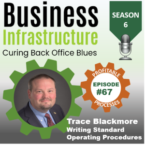 Episode 67: Trace Blackmore's Documenting SOPs Process