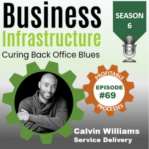 Episode 69: Calvin Williams' Service Delivery Process