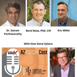 AZ TECHCAST EP1 Covid19 with University of Arizona Dr Sairam Parthasarathy and Dr Boris Reiss PADT Co-owner Eric Miller and AZ Tech Council CEO Steve Zylstra