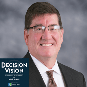 "Decision Vision Episode 60, ""How Can My Business Survive the Covid-19 Crisis?"" – An Interview with Tommy Marsh, Brady Ware"
