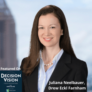 Decision Vision Episode 75:  Should I Form a Benefit Corporation? – An Interview with Juliana Neelbauer, Drew Eckl Farnham