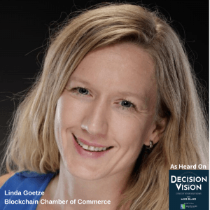 Decision Vision Episode 72: Should I Leverage Blockchain in my Business? – An Interview with Linda Goetze, Blockchain Chamber of Commerce