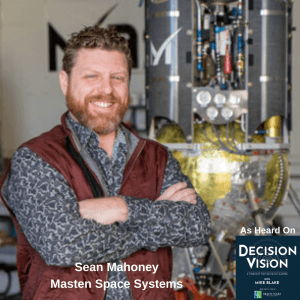 Decision Vision Episode 73: Should I Sell to the Government? – An Interview with Sean Mahoney, Maston Space Systems