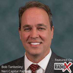 The Realities of Selling Your Company, with Bob Tankesley, Neri Capital Partners