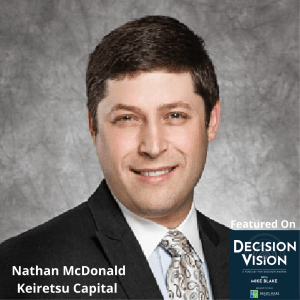Decision Vision Episode 81: Should I Pay to Pitch? – An Interview with Nathan McDonald, Keiretsu Capital