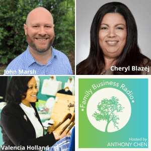 Family Business Radio, Episode 11:  John Marsh, Bristol Group, Cheryl Blazej, Blazej & Associates, and Valencia Holland, The Style Educator