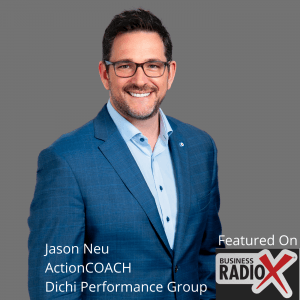 Breakthrough Strategies for Business Owners, with Jason Neu, Dichi Performance Group/ActionCOACH