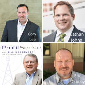 ProfitSense with Bill McDermott, Episode 13: Cory Lee, Martin Concrete Construction, Nathan Johns, MendenFreiman, LLP, and Eric Cooley, Strack Inc.