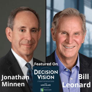 Decision Vision Episode 87:  Should I Mix My Faith With Business? (Part One) – An Interview with Bill Leonard and Jonathan Minnen