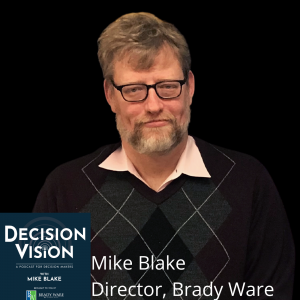 Decision Vision Episode 93:  Should I Be Thankful?, with Mike Blake, Brady Ware & Company