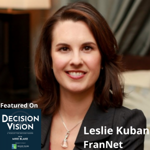 Decision Vision Episode 95: Should I Buy an Existing Franchise? – An Interview with Leslie Kuban, FranNet Atlanta