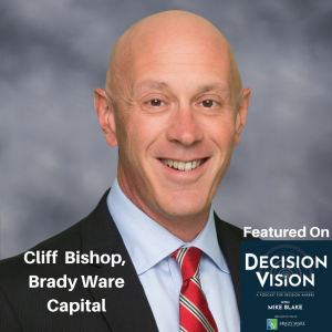 The Personal Decisions Involved in Selling a Business, with Cliff Bishop, Brady Ware Capital