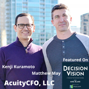 Decision Vision Episode 101:  Should I Enter Into A Business Partnership? – An Interview with Kenji Kuramoto and Matthew May of Acuity