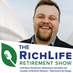 RichLife Retirement Show with Beau Henderson and Bill Maine #023