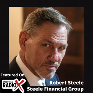 Robert Steele, Steele Financial Group (North Fulton Business Radio, Episode 330)