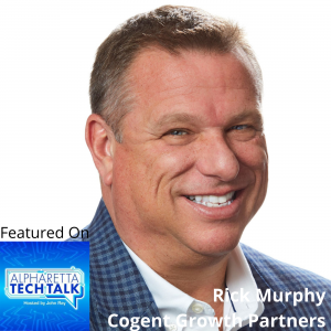 The Roadmap to a Successful Acquisition Strategy, with Rick Murphy, Cogent Growth Partners