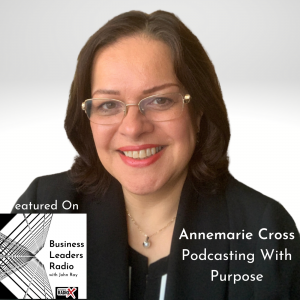 Annemarie Cross, Podcasting With Purpose