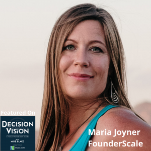 Decision Vision Episode 109:  Should I Become a Digital Nomad? – An Interview with Maria Joyner, FounderScale