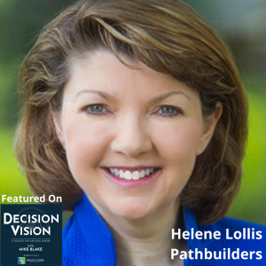 Decision Vision Episode 110: Should I Pivot my Company? – An Interview with Helene Lollis, Pathbuilders