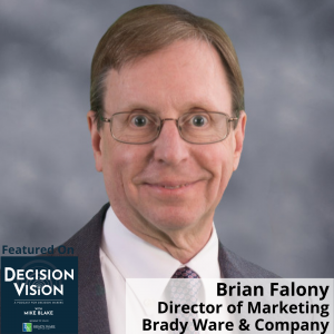 Decision Vision Episode 111: Should I Retire? – An Interview with Brian Falony, Director of Marketing, Brady Ware & Company