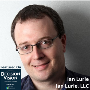 Decision Vision Episode 112:  Should I Market with Search Engine Optimization (SEO)? – An Interview with Ian Lurie, Ian Lurie, LLC