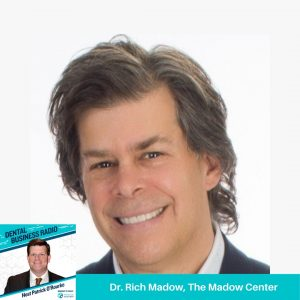 Dr. Richard Madow, The Madow Center for Dental Practice Success