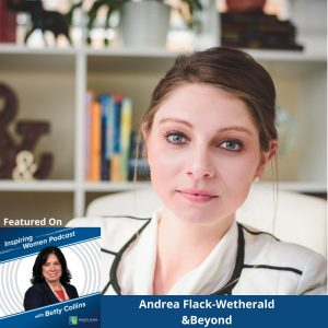 The Art of Improv and Business – An Interview with Andrea Flack-Wetherald (Inspiring Women, Episode 32)