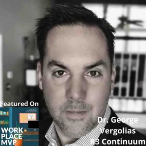 Workplace MVP:  Dr. George Vergolias, R3 Continuum