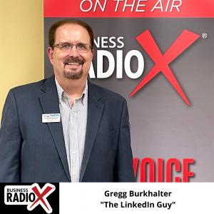 """Gregg Burkhalter, """"The LinkedIn Guy"""""""